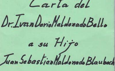 Carta del Dr. Iván Darío Maldonado para su hijo Juan Sebastián, 28 págs. Fotocopia encuadernada.